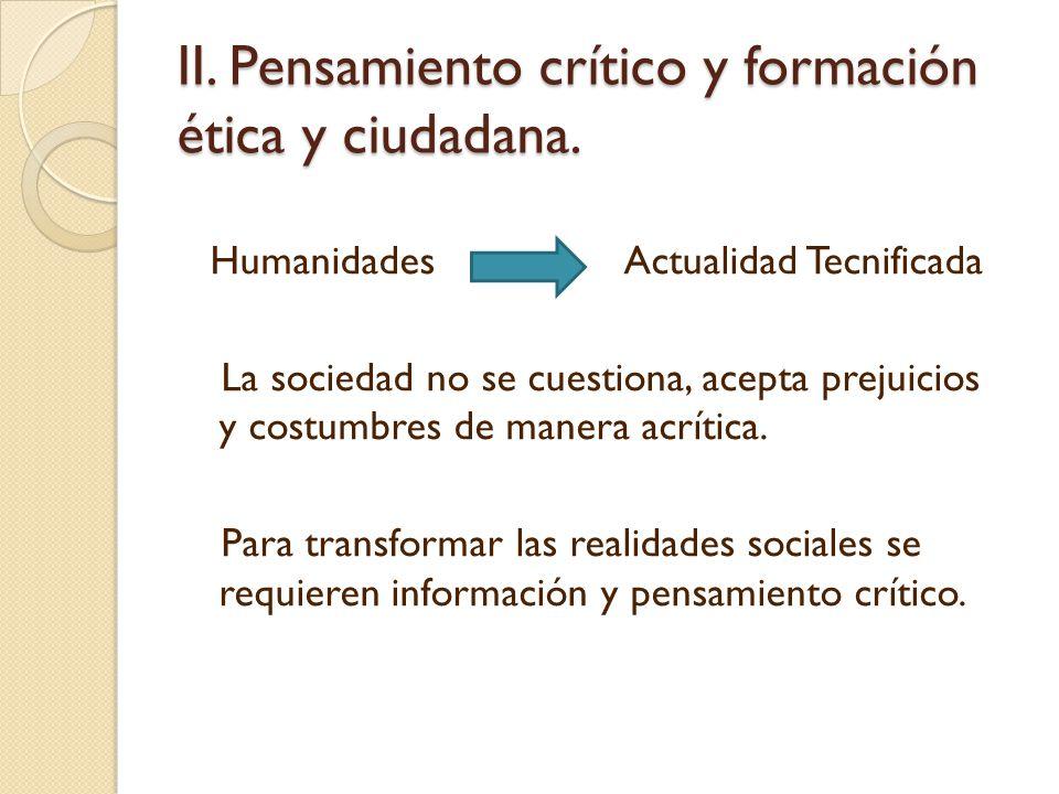 II. Pensamiento crítico y formación ética y ciudadana.