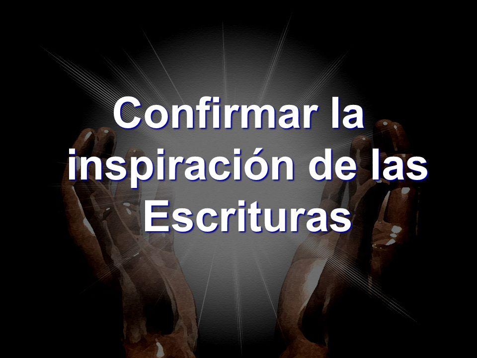 Confirmar la inspiración de las Escrituras