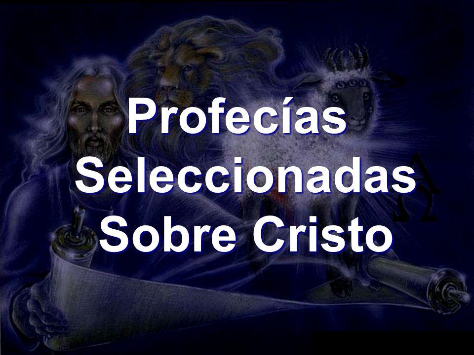 Profecías Seleccionadas Sobre Cristo