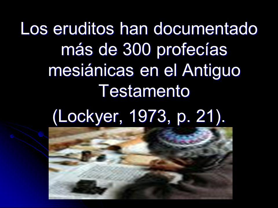Los eruditos han documentado más de 300 profecías mesiánicas en el Antiguo Testamento