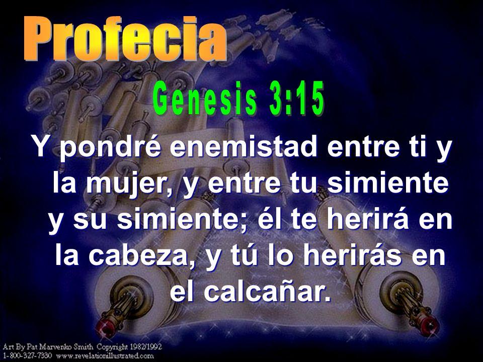 Profecia Genesis 3:15.