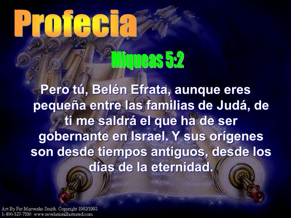 Profecia Miqueas 5:2.