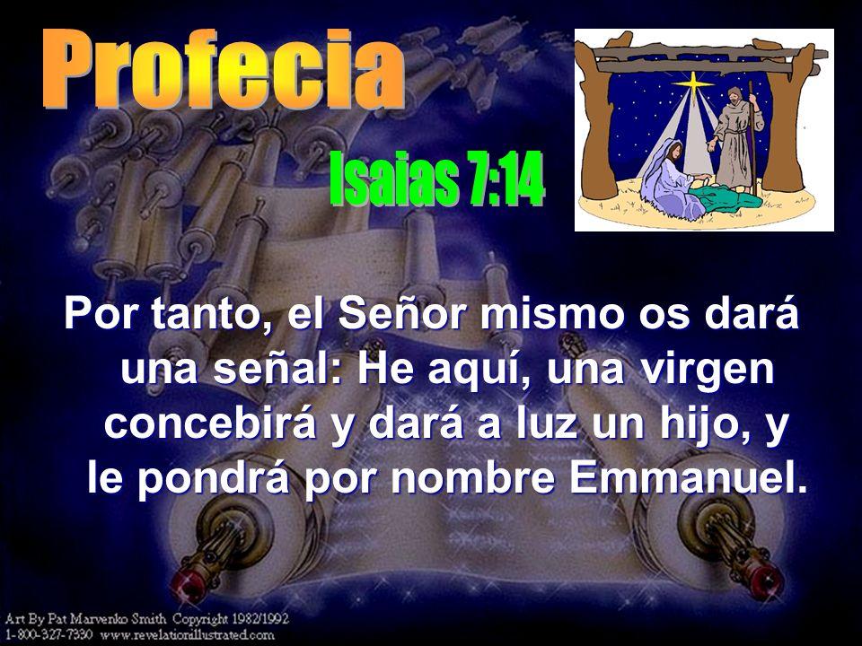 ProfeciaIsaias 7:14.