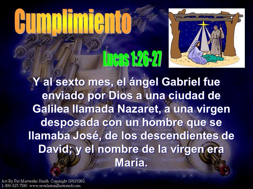Cumplimiento Lucas 1:26-27.