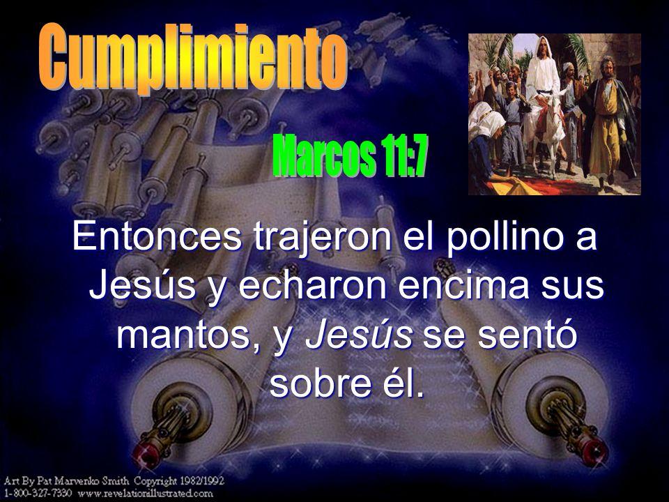 Cumplimiento Marcos 11:7.