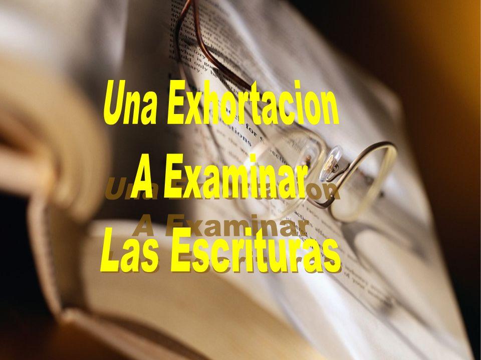 Una Exhortacion A Examinar Las Escrituras