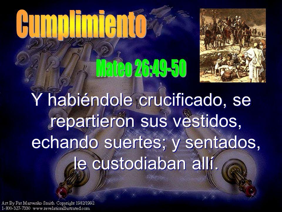 CumplimientoMateo 26:49-50.
