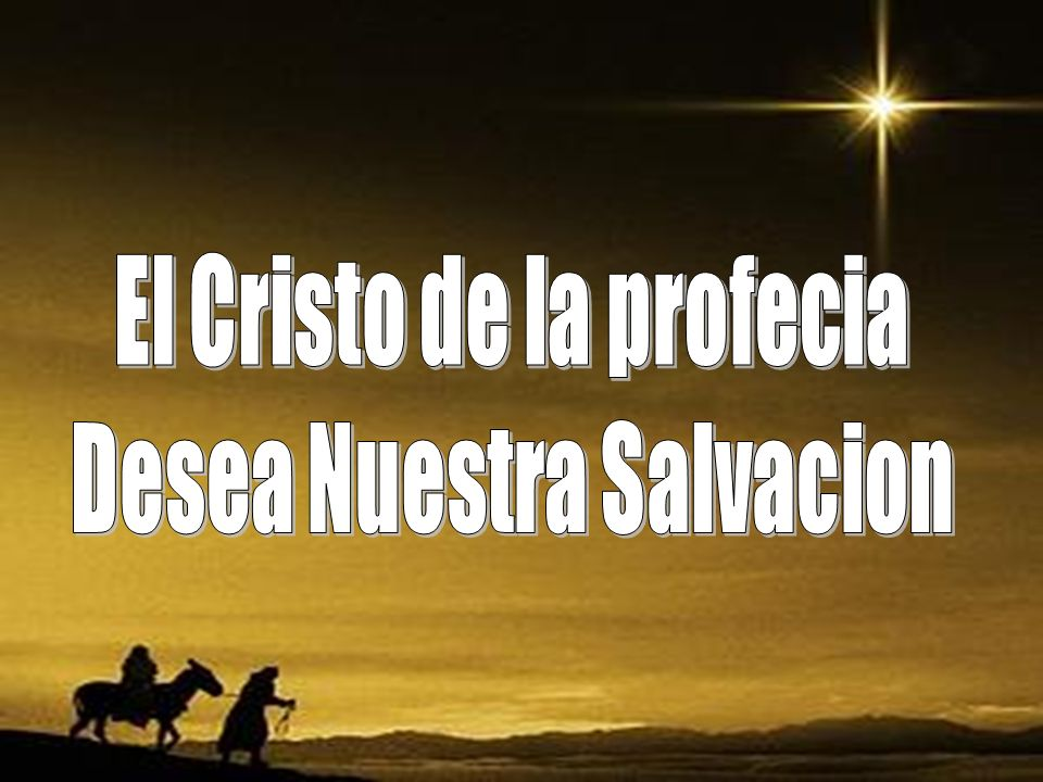 El Cristo de la profecia Desea Nuestra Salvacion