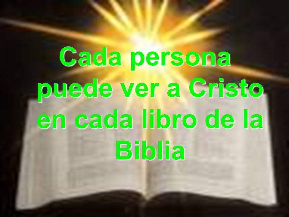 Cada persona puede ver a Cristo en cada libro de la Biblia
