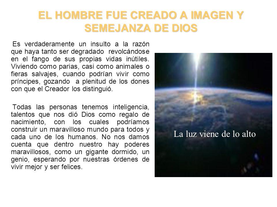 EL HOMBRE FUE CREADO A IMAGEN Y SEMEJANZA DE DIOS