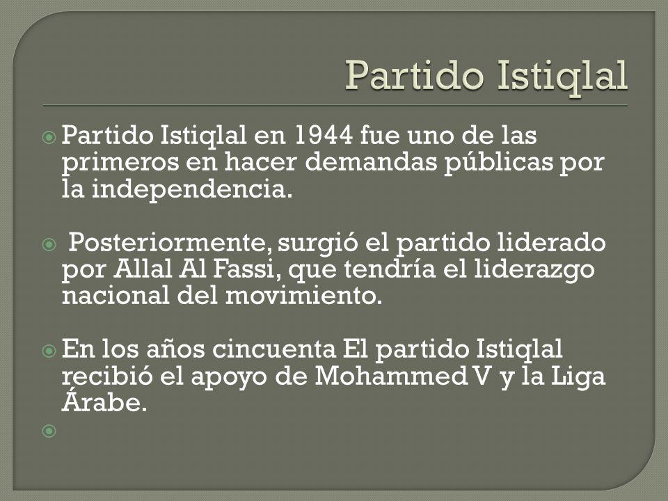 Partido Istiqlal Partido Istiqlal en 1944 fue uno de las primeros en hacer demandas públicas por la independencia.