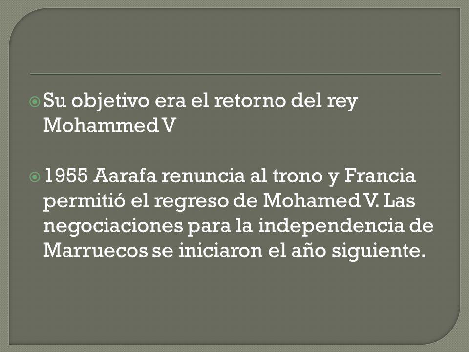 Su objetivo era el retorno del rey Mohammed V