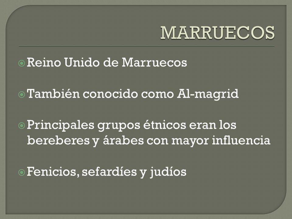 MARRUECOS Reino Unido de Marruecos También conocido como Al-magrid