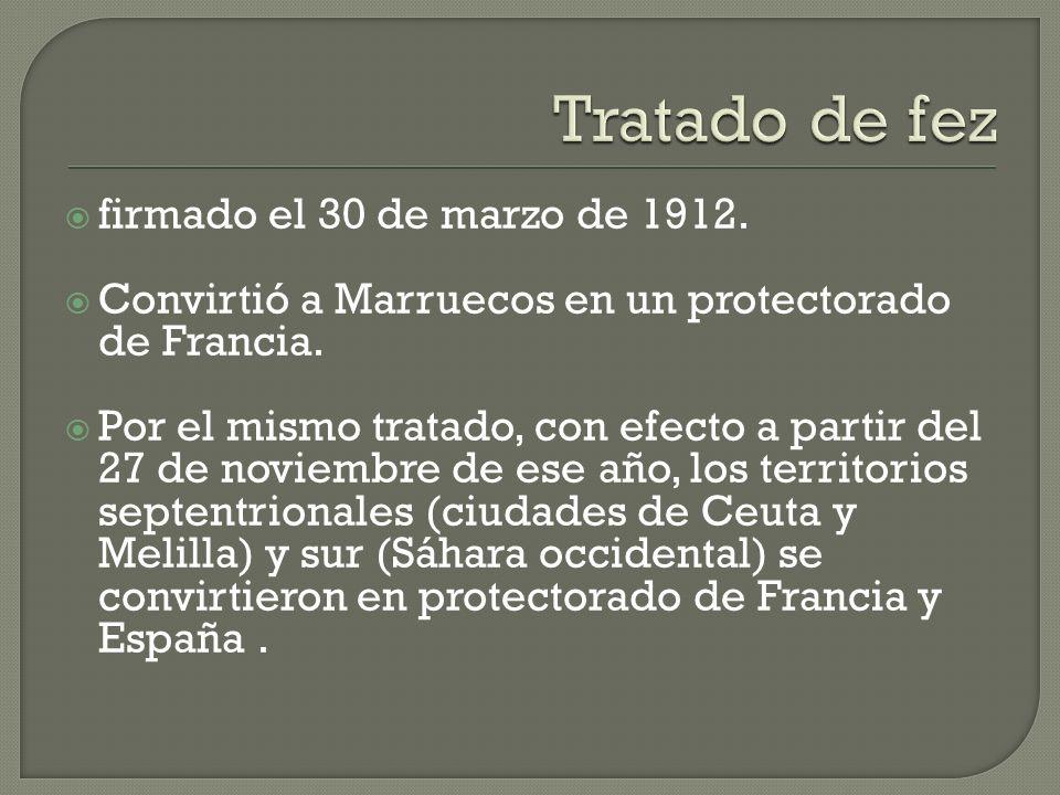 Tratado de fez firmado el 30 de marzo de 1912.