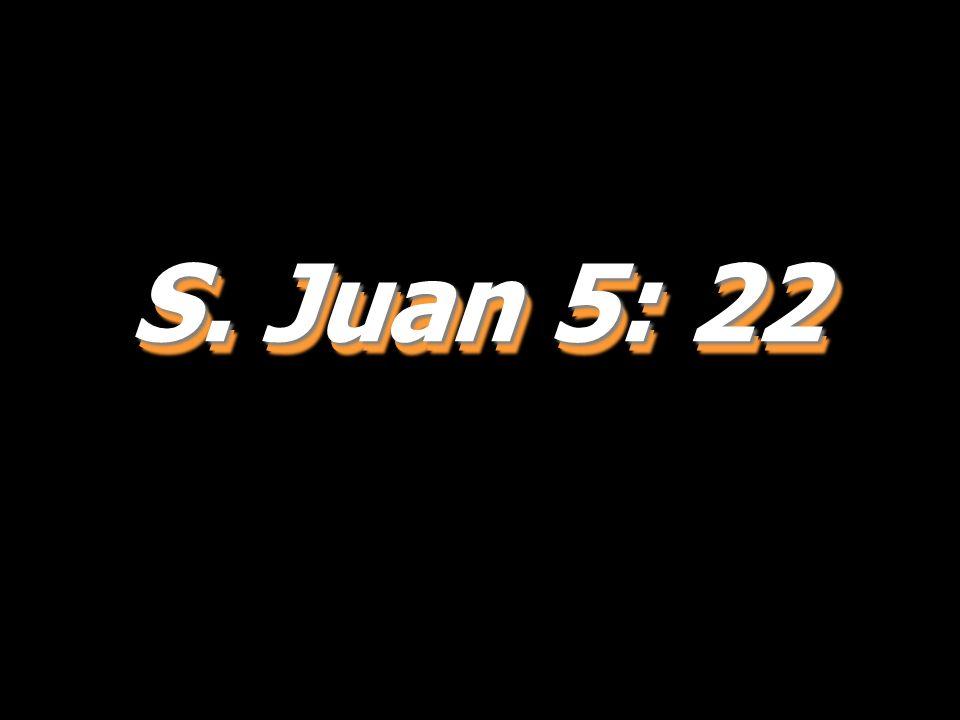 S. Juan 5: 22