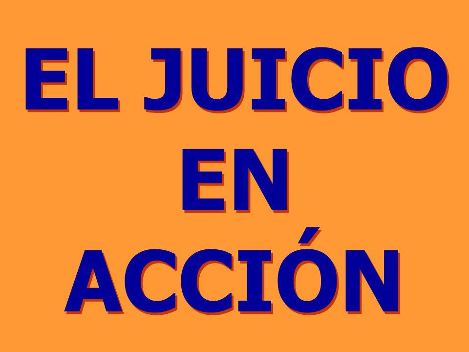EL JUICIO EN ACCIÓN