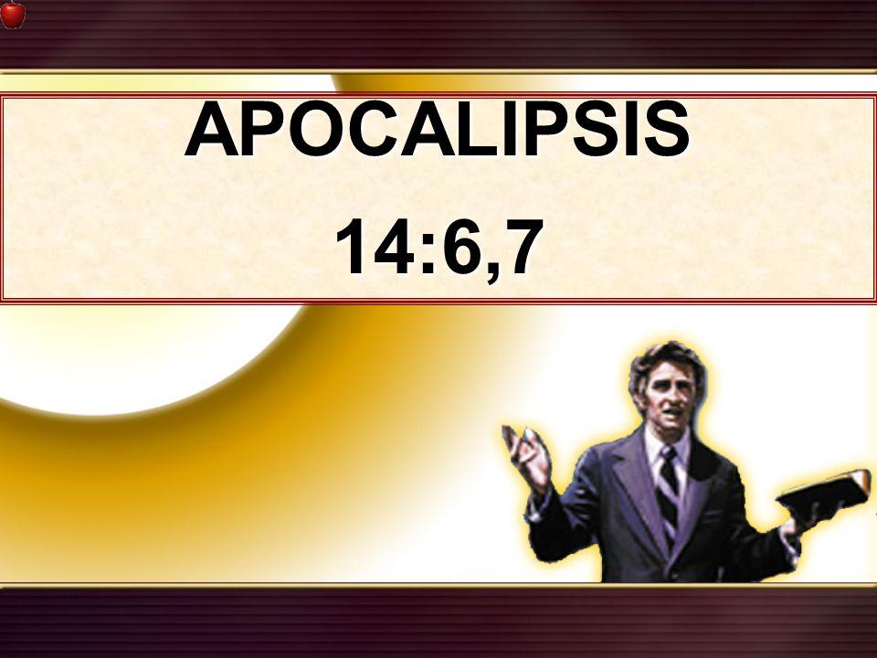 APOCALIPSIS 14:6,7