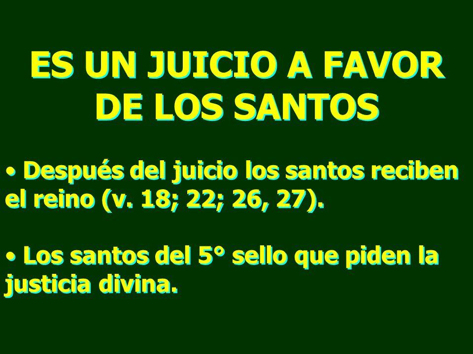 ES UN JUICIO A FAVOR DE LOS SANTOS