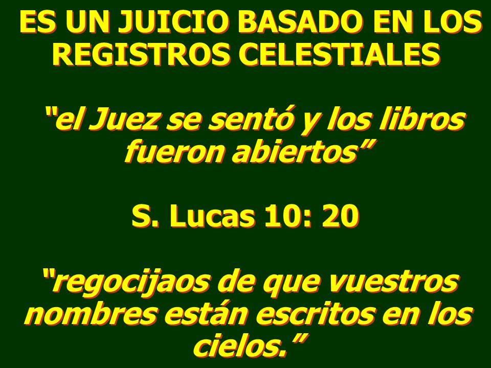 ES UN JUICIO BASADO EN LOS REGISTROS CELESTIALES