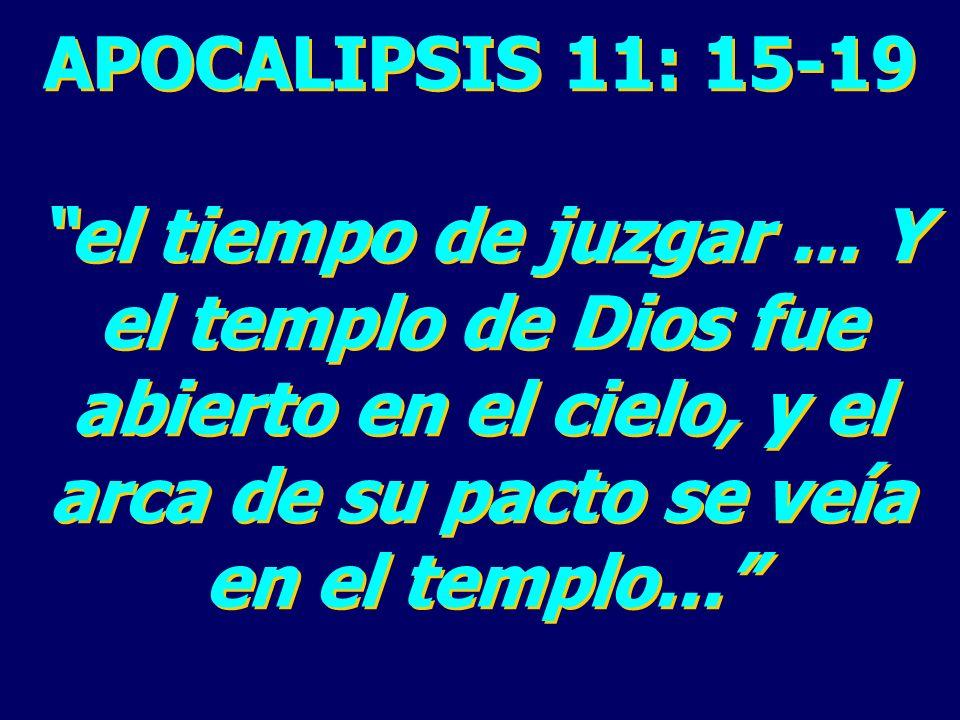 APOCALIPSIS 11: 15-19 el tiempo de juzgar ...