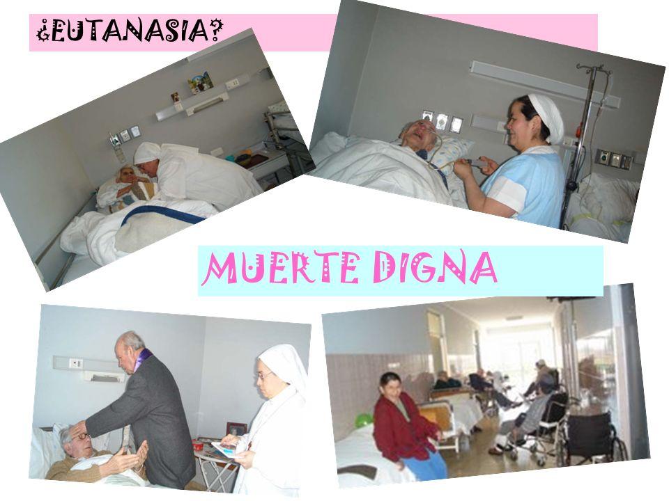 ¿EUTANASIA MUERTE DIGNA