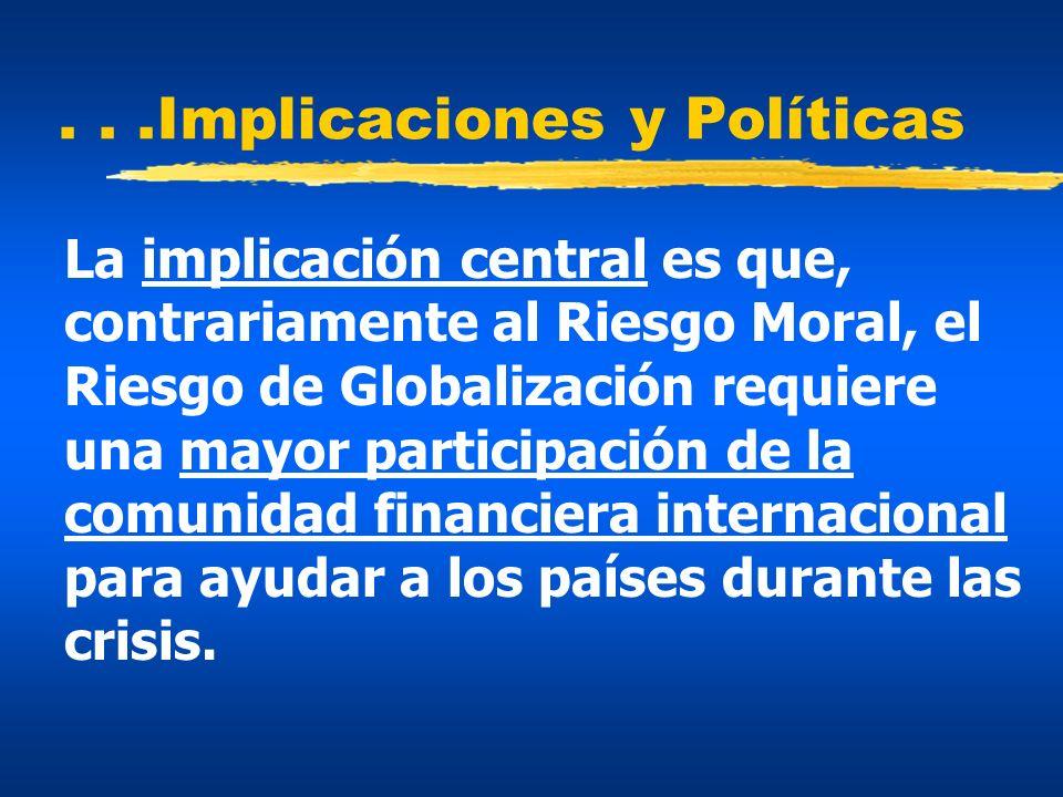 . . .Implicaciones y Políticas