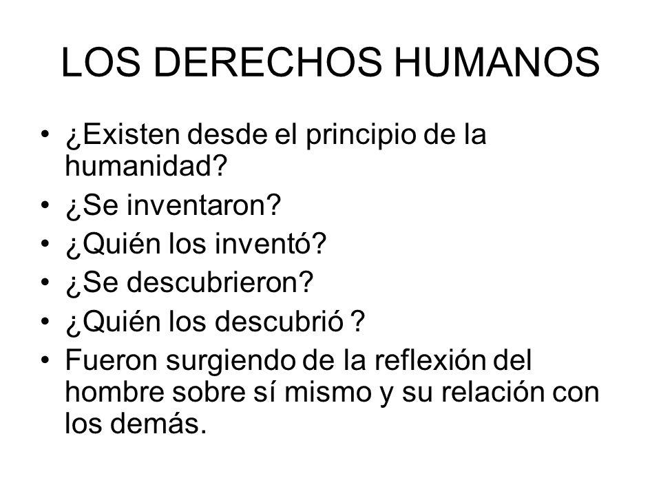 LOS DERECHOS HUMANOS ¿Existen desde el principio de la humanidad