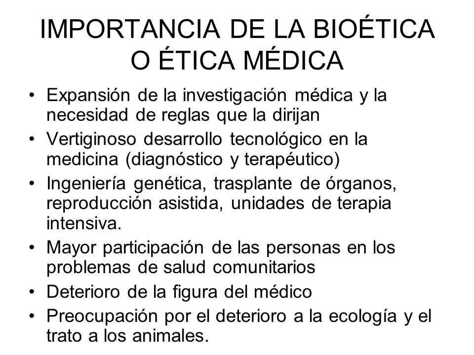 IMPORTANCIA DE LA BIOÉTICA O ÉTICA MÉDICA