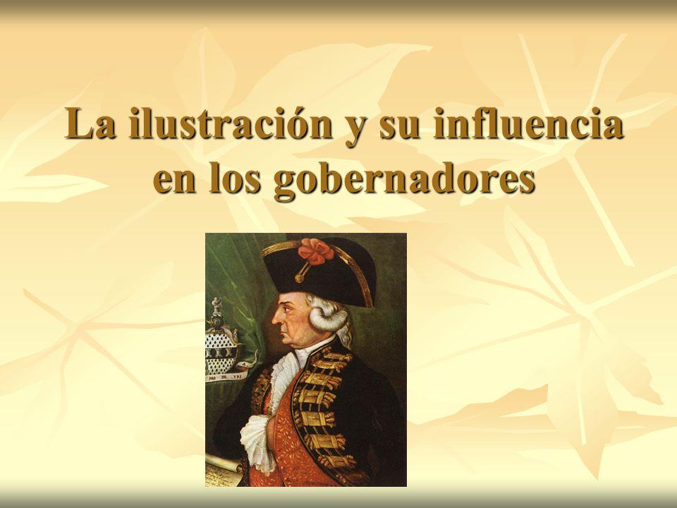 La ilustración y su influencia en los gobernadores