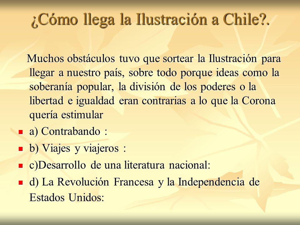 ¿Cómo llega la Ilustración a Chile .