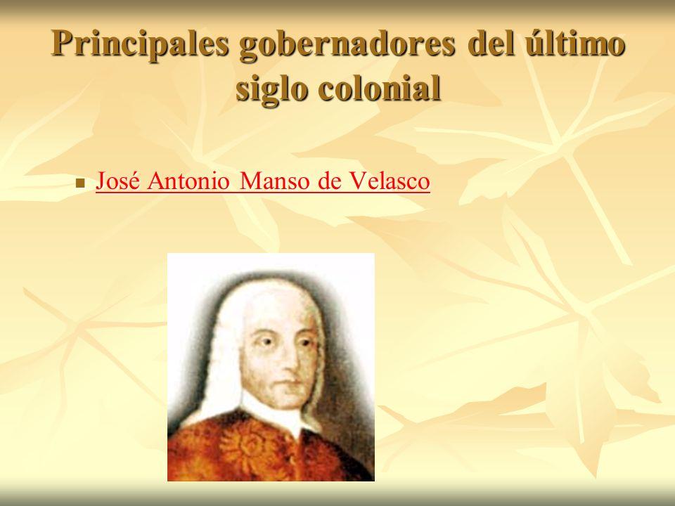 Principales gobernadores del último siglo colonial
