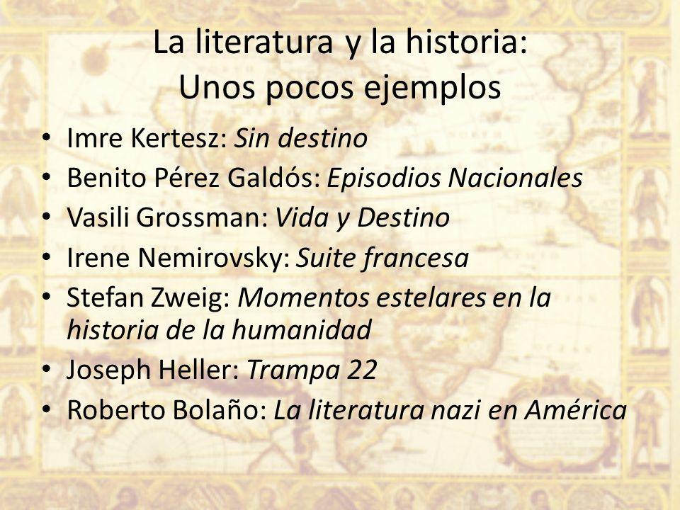 La literatura y la historia: Unos pocos ejemplos