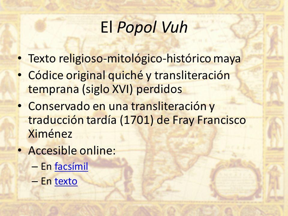 El Popol Vuh Texto religioso-mitológico-histórico maya