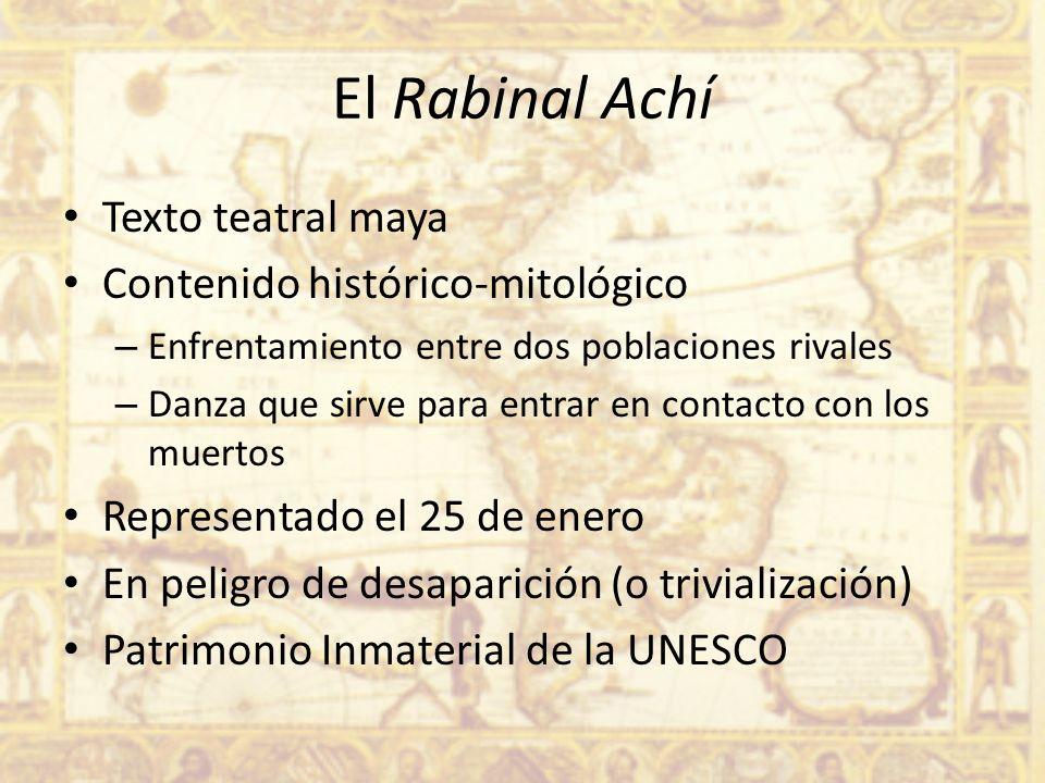 El Rabinal Achí Texto teatral maya Contenido histórico-mitológico