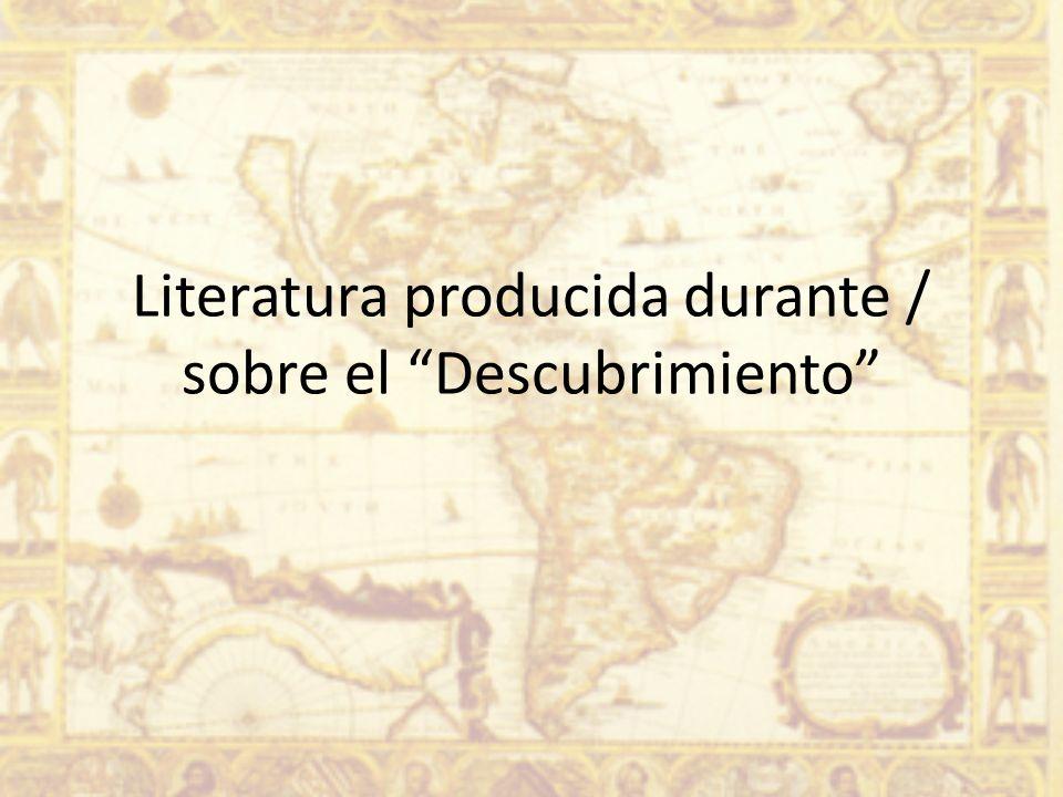 Literatura producida durante / sobre el Descubrimiento