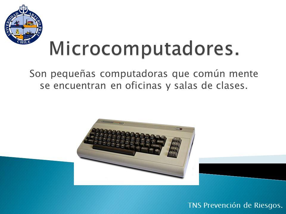 Microcomputadores.Son pequeñas computadoras que común mente se encuentran en oficinas y salas de clases.
