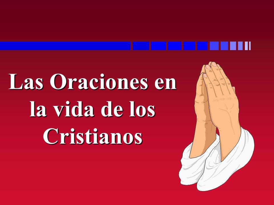 Las Oraciones en la vida de los Cristianos