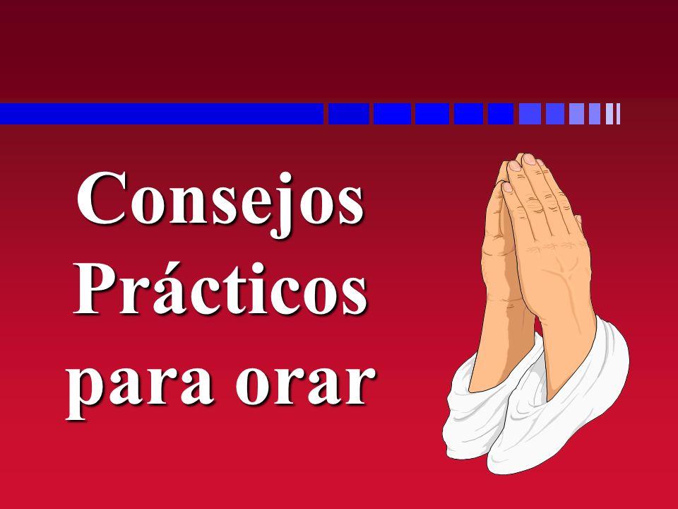 Consejos Prácticos para orar