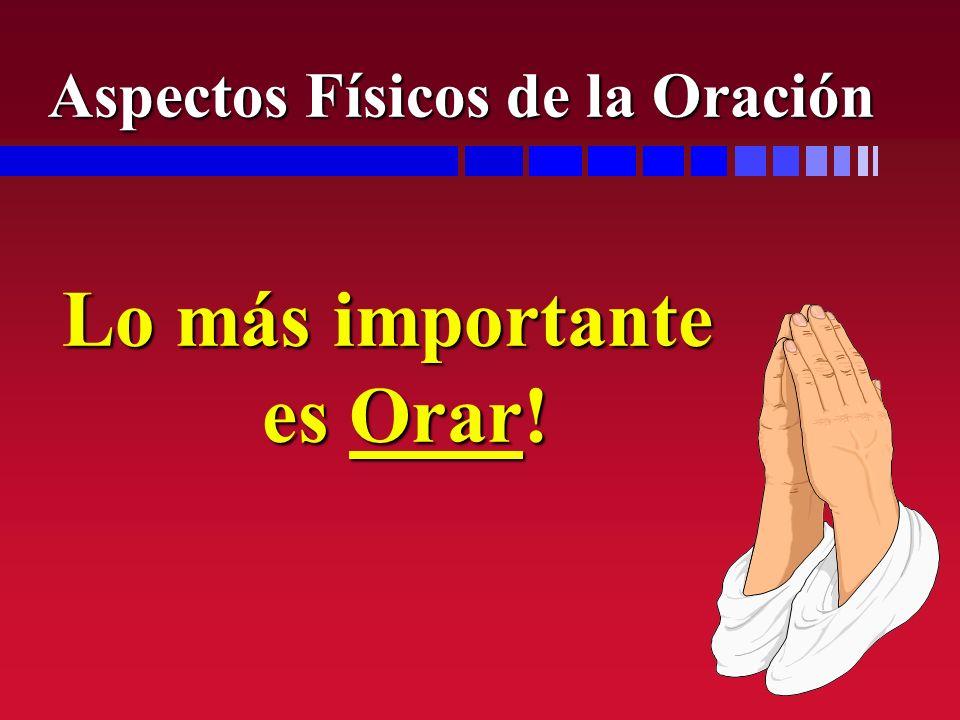Lo más importante es Orar!
