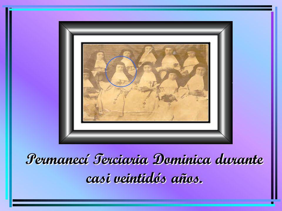 Permanecí Terciaria Dominica durante casi veintidós años.