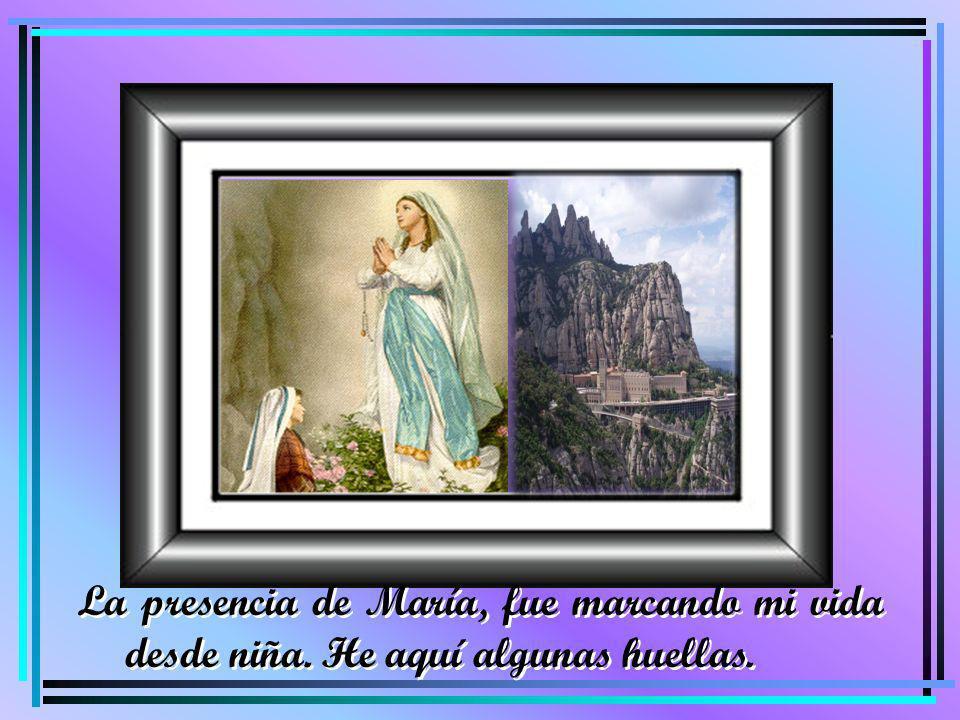 La presencia de María, fue marcando mi vida desde niña