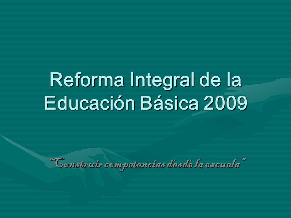 Reforma Integral de la Educación Básica 2009