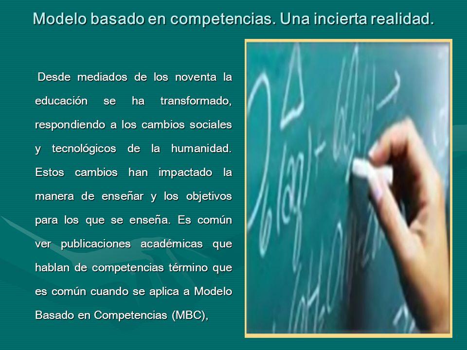 Modelo basado en competencias. Una incierta realidad.