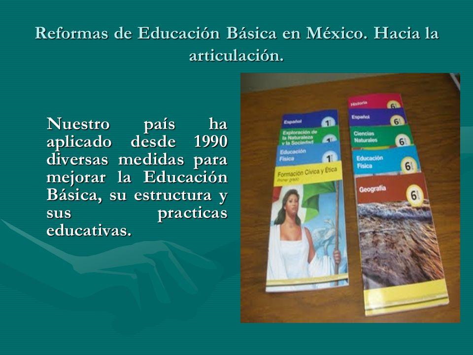 Reformas de Educación Básica en México. Hacia la articulación.