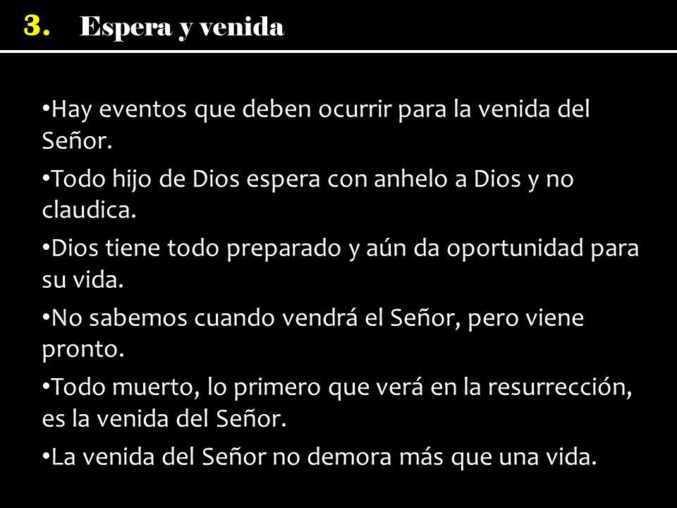 Hay eventos que deben ocurrir para la venida del Señor.