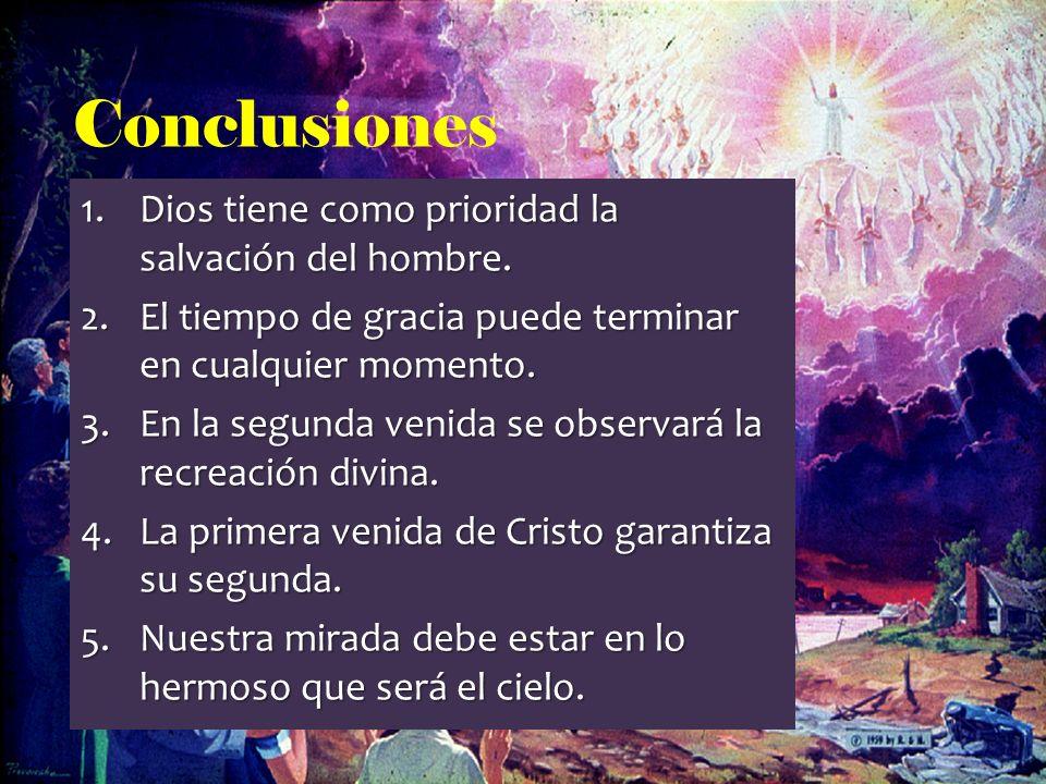 Conclusiones Dios tiene como prioridad la salvación del hombre.