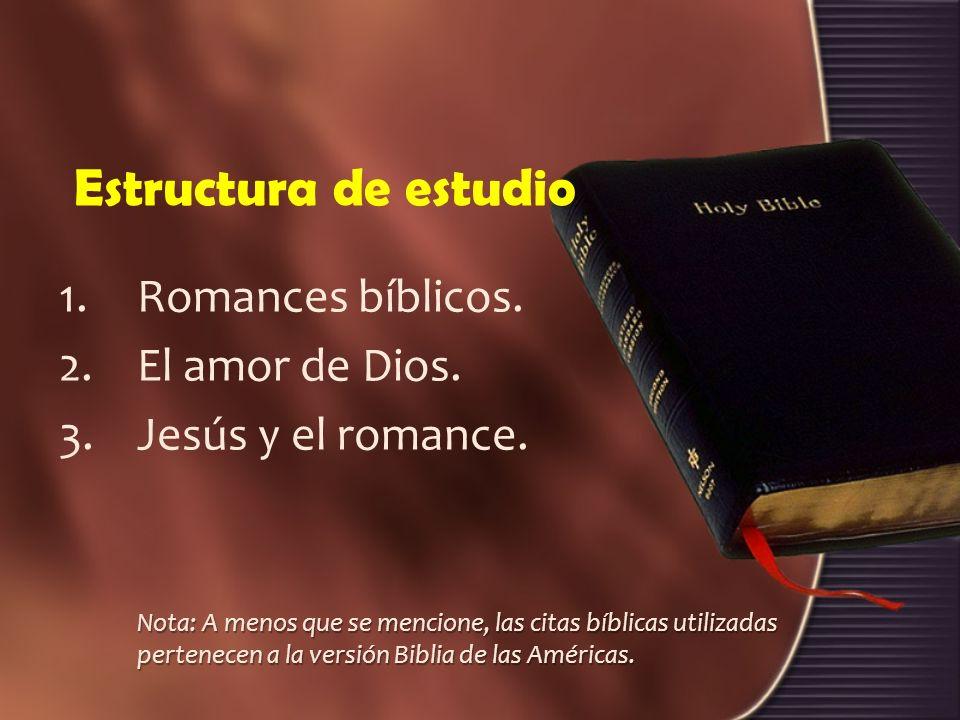 Estructura de estudio Romances bíblicos. El amor de Dios.