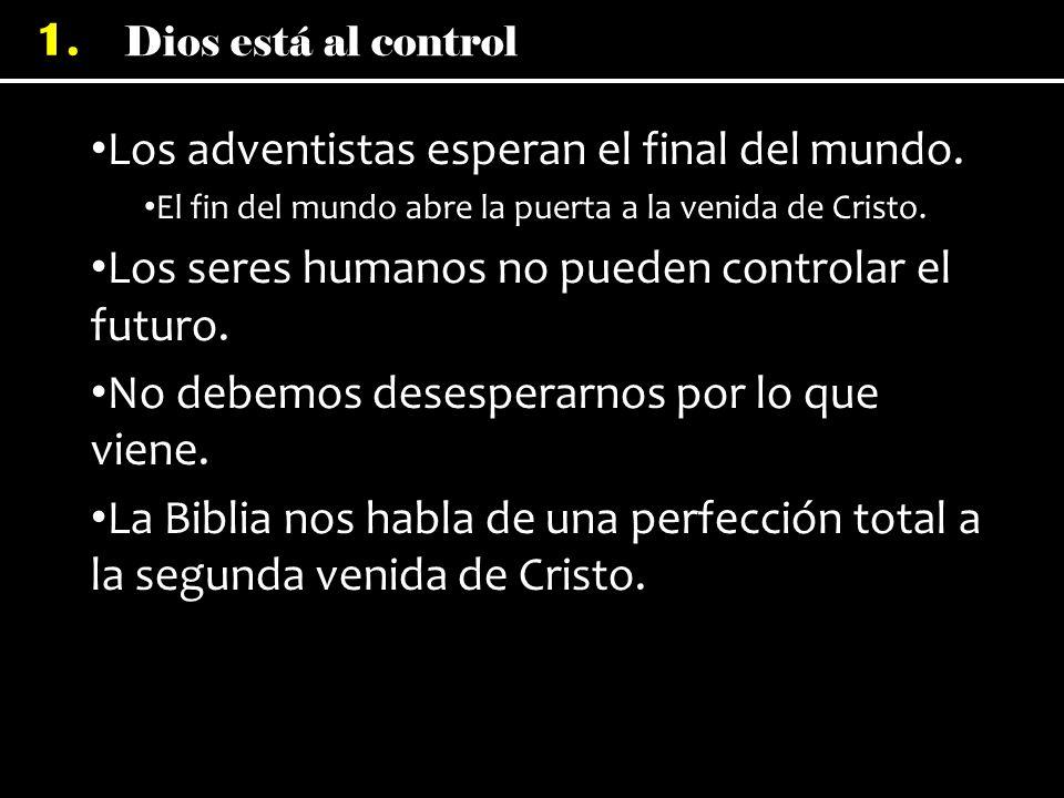 Los adventistas esperan el final del mundo.