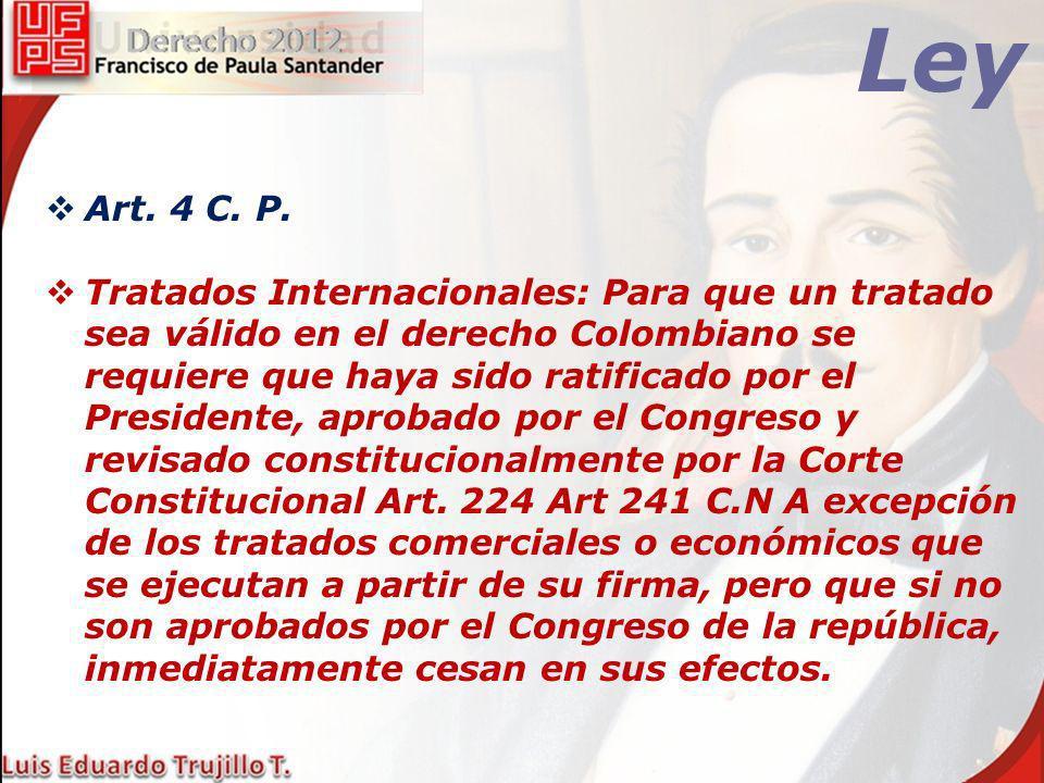 Ley Art. 4 C. P.