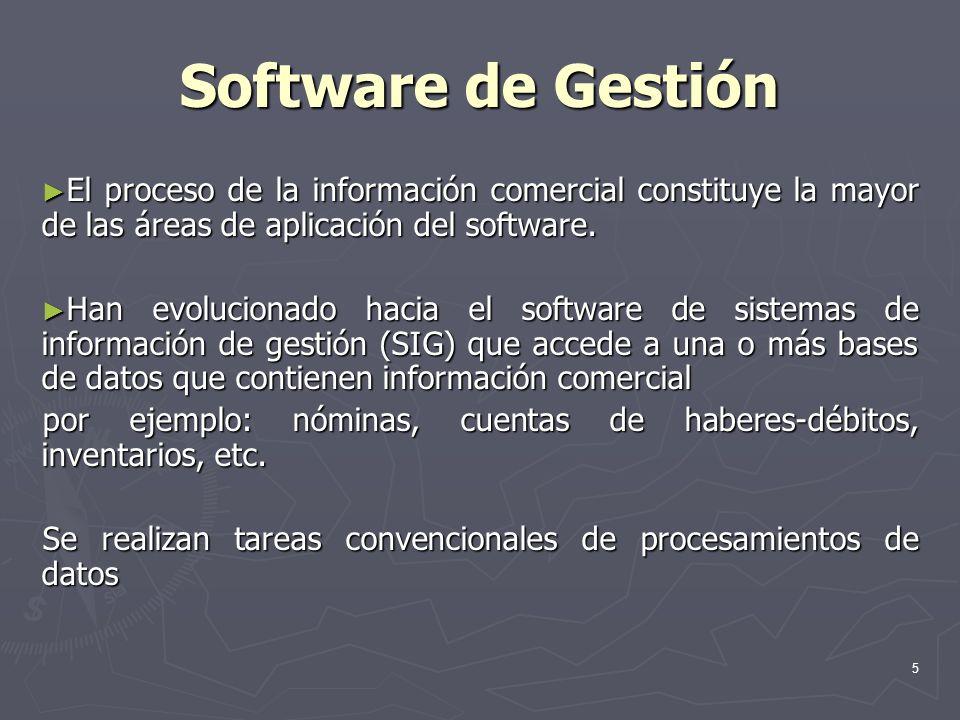 Software de Gestión El proceso de la información comercial constituye la mayor de las áreas de aplicación del software.